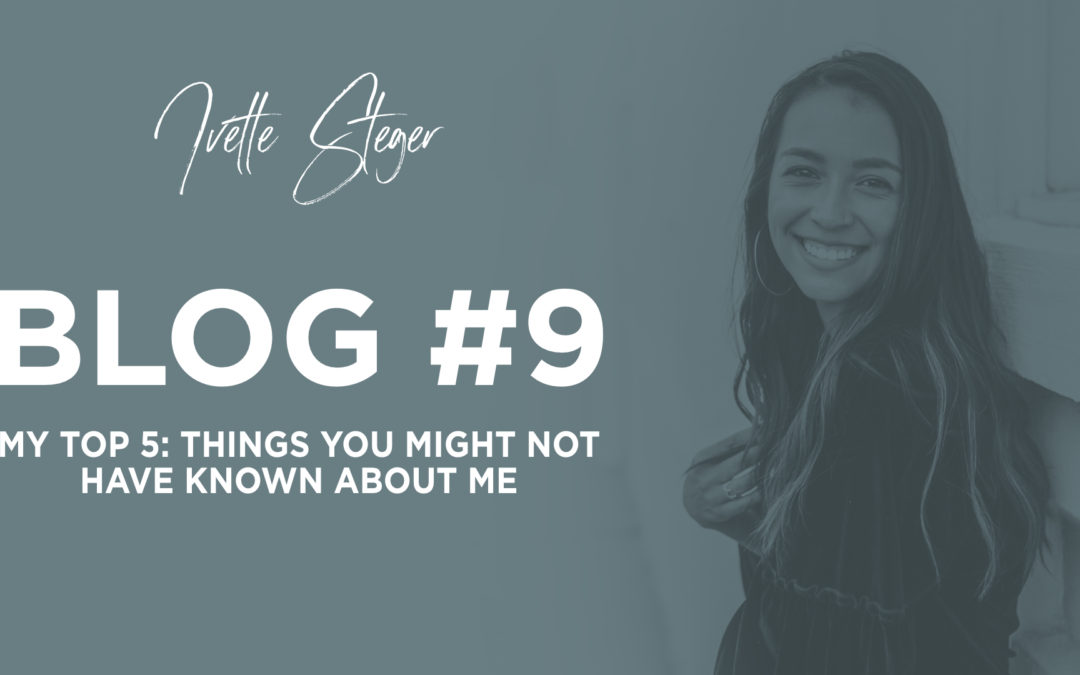 My Top 5: Things you might not have known about me