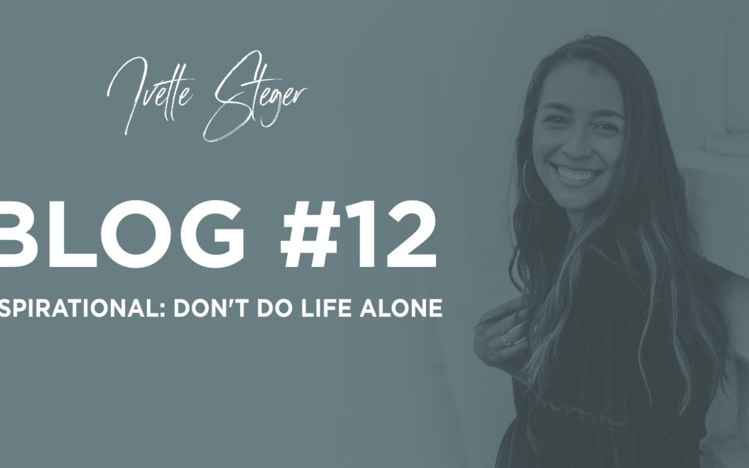 Inspirational: Don't do life alone