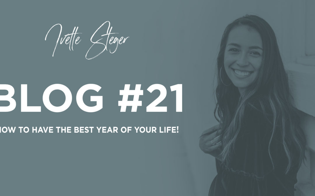 Inspirational: How to have the best year of your life!