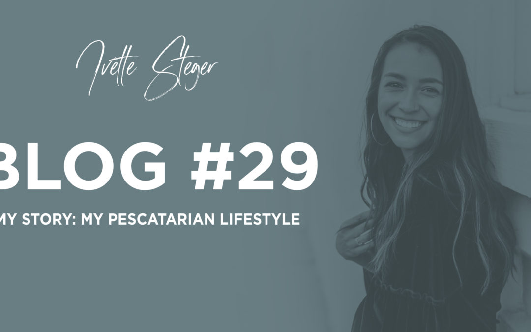 My Story: My Pescatarian Lifestyle